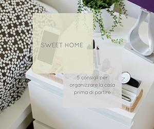 5 consigli su come organizzare la casa prima di partire